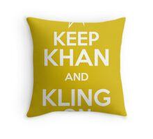 Keep Khan and Kling On Throw Pillow