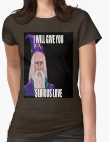 I Will Give You Serious Love Womens Fitted T-Shirt