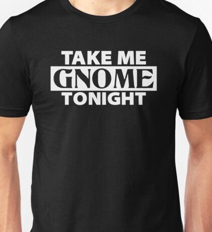 TAKE ME GNOME TONIGHT! (White) - Fantasy Inspired T-Shirt Unisex T-Shirt
