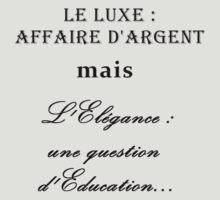 Luxe versus élégance by Alrescha