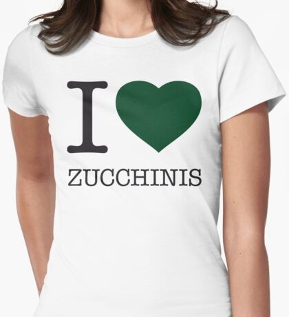 I ♥ ZUCCHINIS Womens Fitted T-Shirt