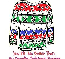 You Fit me Better than my Favouite Christmas Sweater ! by MeenakshizArt