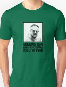 Demons run when a Goodman goes to war T-Shirt