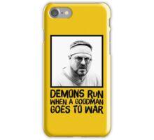 Demons run when a Goodman goes to war iPhone Case/Skin