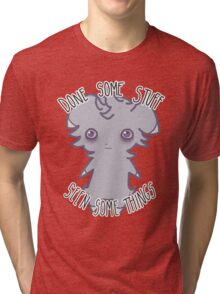 Espurr - Done Some Stuff, Seen Some Things... Tri-blend T-Shirt