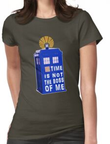 Time is not the boss of me Womens Fitted T-Shirt