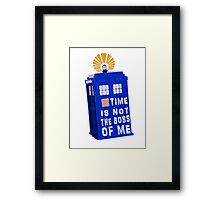 Time is not the boss of me Framed Print