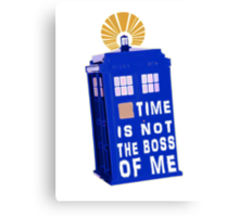 Time is not the boss of me Canvas Print