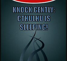 Knock gently - Cthulhu is sleeping! by Roland1984