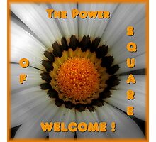 Welcome Banner For The Power Of Square Group Photographic Print