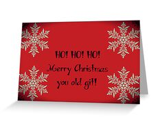 HO! HO! HO! Merry Christmas you old git Greeting card Greeting Card