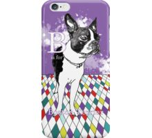 B is for Boston Terrier III iPhone Case/Skin