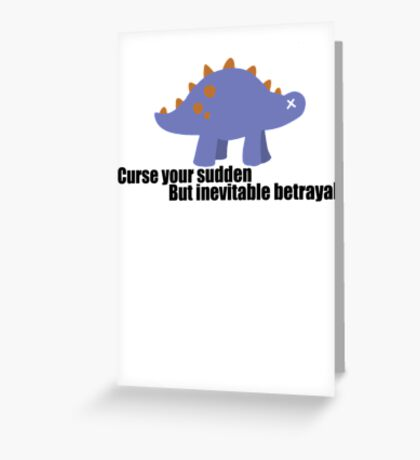Curse your sudden but inevitable betrayal! - Firefly Greeting Card