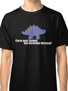 Curse your sudden but inevitable betrayal! - Firefly Classic T-Shirt