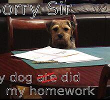 Teacher Sorry sir my dog ate my homework by sjbaldwin