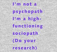 I'm a sociopath Unisex T-Shirt