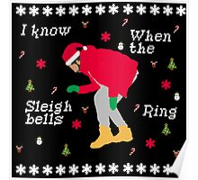I Know When The Sleigh Bells Ring Poster