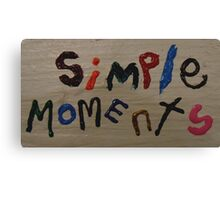 simple moments Canvas Print