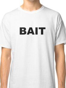 BAIT - black on white Classic T-Shirt