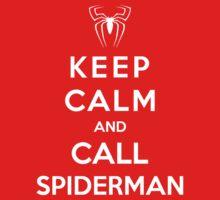Keep Calm And  Call Spiderman by GeekyArt