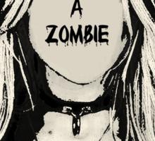 I am a Zombie - Taylor Momsen Sticker
