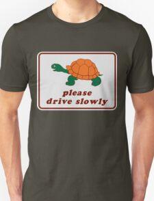Please Drive Slowly Unisex T-Shirt