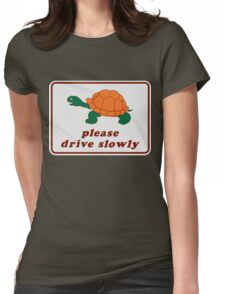 Please Drive Slowly Womens Fitted T-Shirt