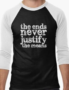 The Ends Never Justify the Means Men's Baseball ¾ T-Shirt