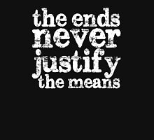 The Ends Never Justify the Means Unisex T-Shirt