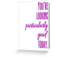 Particularly Good Greeting Card