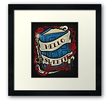 Hello Sweetie - Print Framed Print