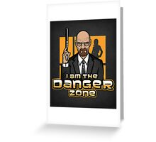 I am The Danger Zone - Print Greeting Card