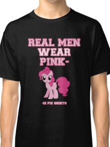 Real Men Wear Pink-ie Pie Shirts Classic T-Shirt