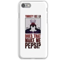 Does that make me Pepsi? iPhone Case/Skin