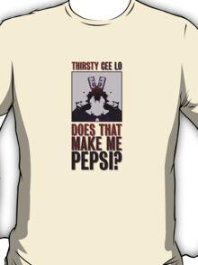 Does that make me Pepsi? T-Shirt