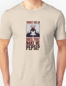 Does that make me Pepsi? T-Shirt