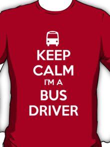 Keep Calm, I'm a Bus Driver T-Shirt