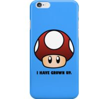 I HAVE GROWN UP. iPhone Case/Skin
