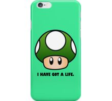 I HAVE GOT A LIFE. iPhone Case/Skin