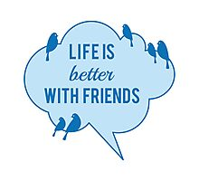 Life is better with friends, birds on blue cloud Photographic Print