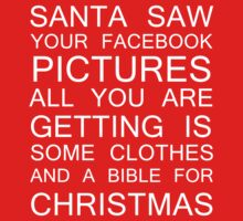 Santa saw your Facebook pictures by artemisd