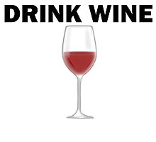 Save Water Drink Wine by kwg2200