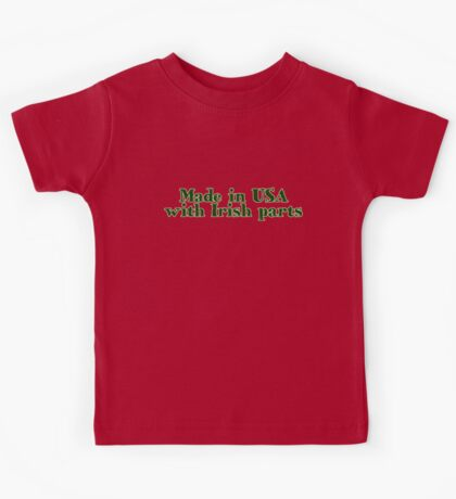 Made in USA with Irish parts Kids Tee
