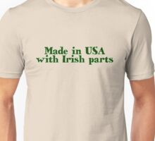 Made in USA with Irish parts Unisex T-Shirt