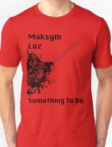 MaksymLoz Shirt (Pen & Ink) Unisex T-Shirt