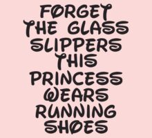Forget The Glass Slippers, This Princess Wears Running Shoes Kids Tee