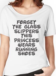 Forget The Glass Slippers, This Princess Wears Running Shoes Women's Relaxed Fit T-Shirt