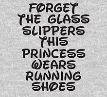 Forget The Glass Slippers, This Princess Wears Running Shoes T-Shirt