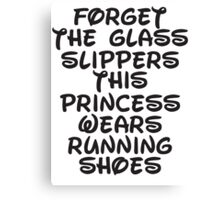 Forget The Glass Slippers, This Princess Wears Running Shoes Canvas Print