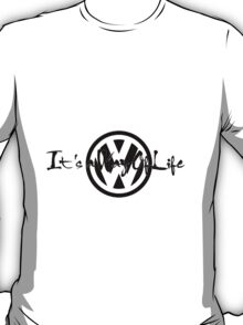 It's a way of life T-Shirt
